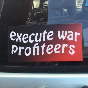 Image of Execute War Profiteers bumper sticker by Brad Rohloff