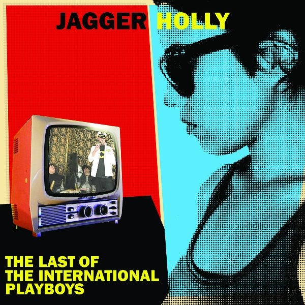 Image of Jagger Holly - The Last Of The International Playboys LP