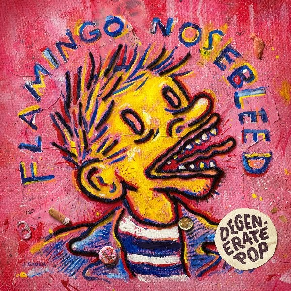 Image of Flamingo Nosebleed - Degenerate Pop CD