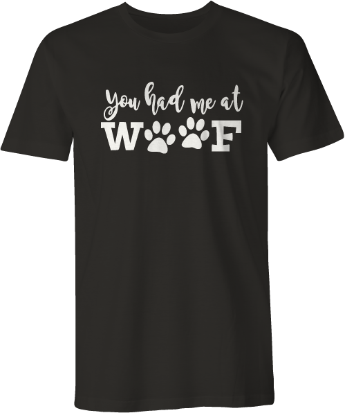 Image of You Had Me at Woof