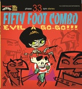 Image of In Stock. LP. Fifty Foot Combo : Evil A Go Go.      20th Anniversary Ltd edition.