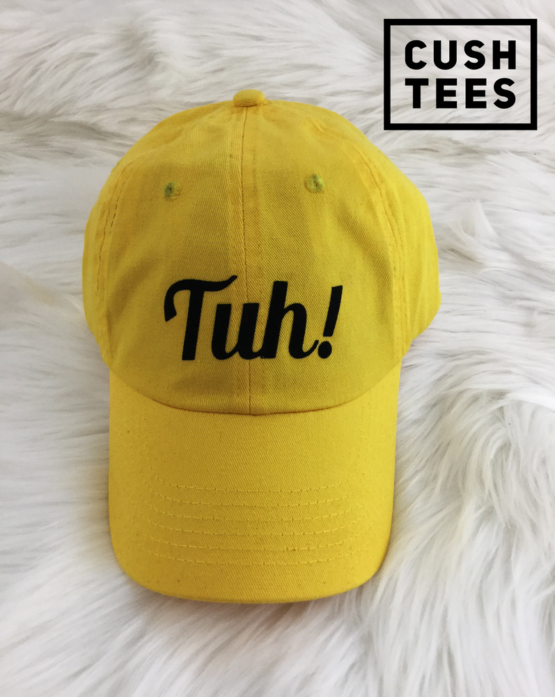 Image of Tuh!  (Dad Hat)
