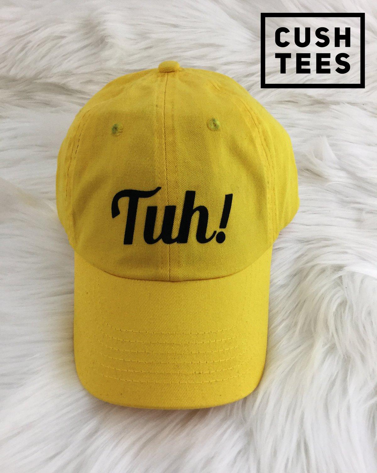 Image of Tuh!  (Dad Hat)