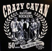 "Image of NEW!  ""ARE YOU STILL CRAZY?"" CRAZY CAVAN, 50th ANNIVERSARY T-SHIRT (MENS) CRAZY CAVAN STORE"