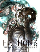Image of Fathoms - The Art of Michael Manomivibul