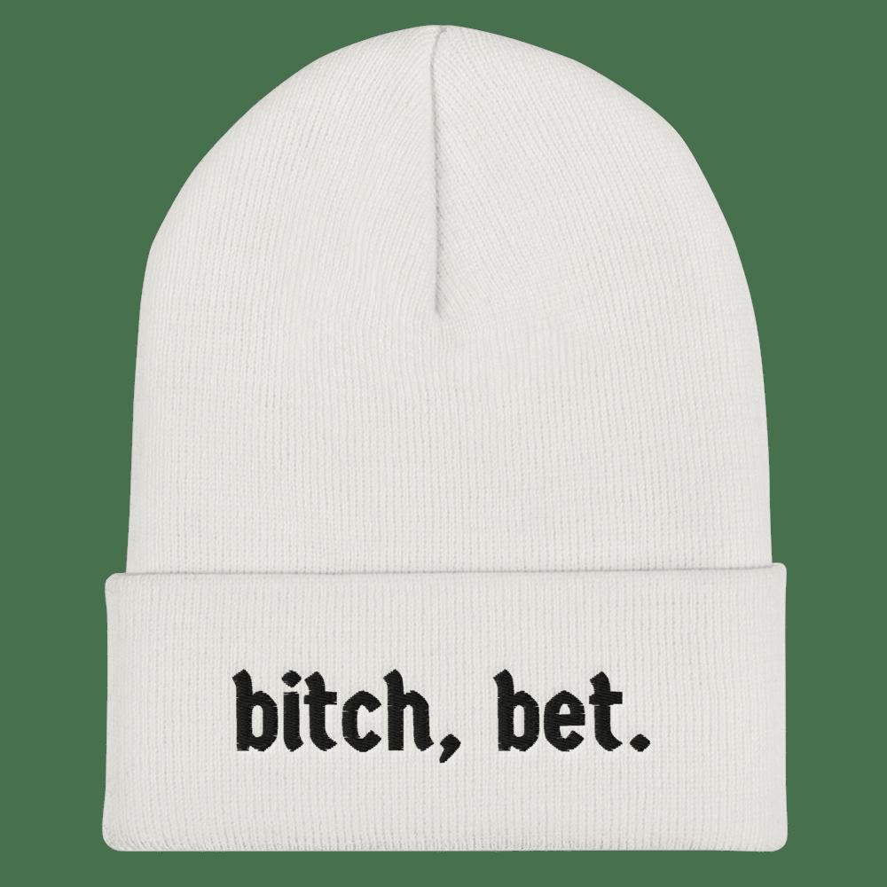 Image of bitch, bet.