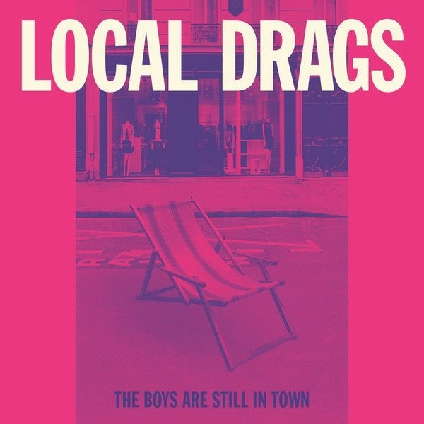 Image of Local Drags - The Boys Are Still In Town  7""