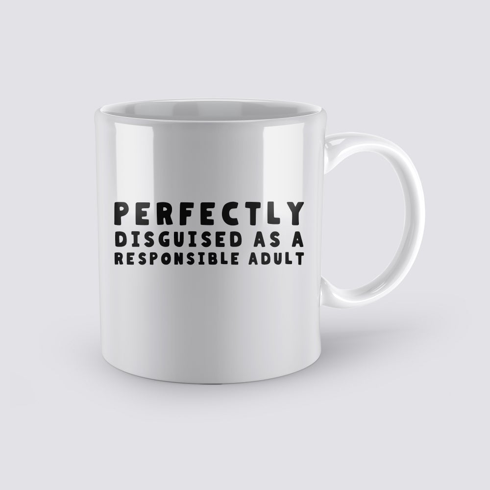 Image of Perfectly Disguised as a responsible Adult Coffee Mug