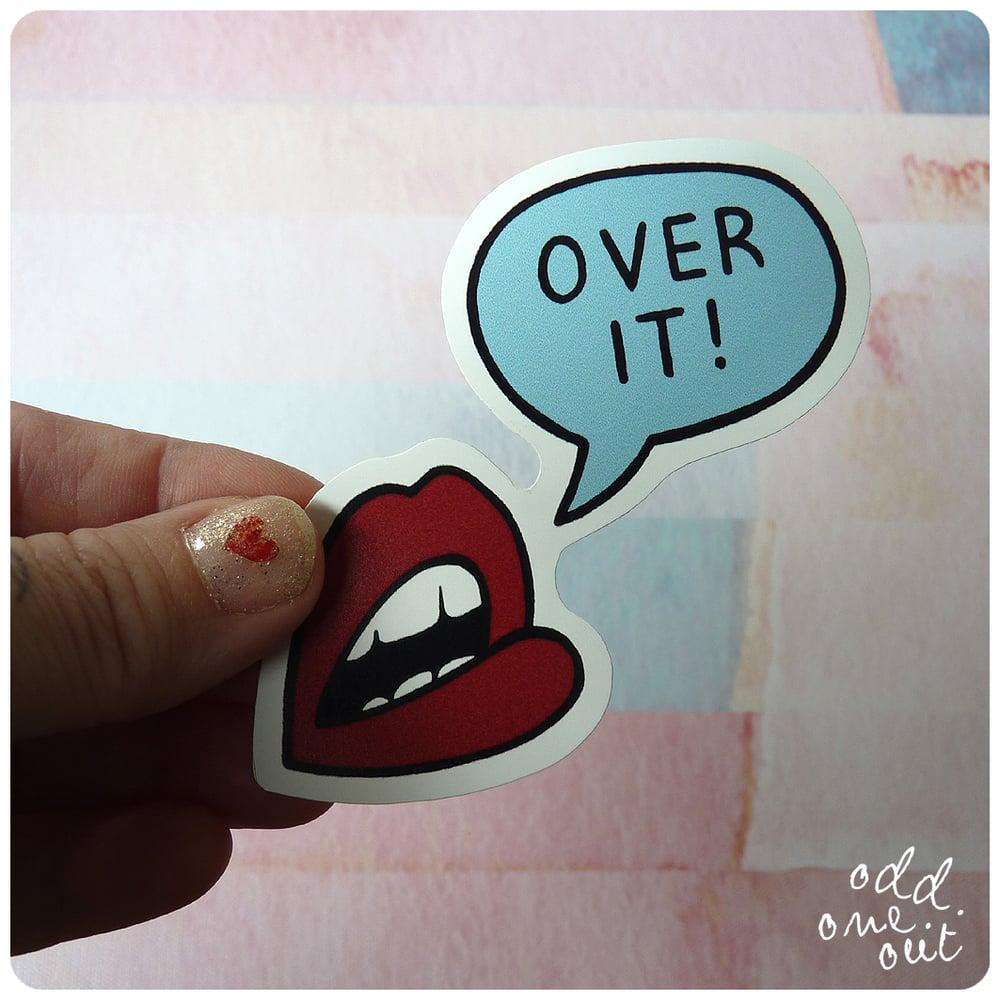 Image of Over It! - Vinyl Sticker