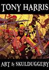 Art & Skullduggery - Tony Harris