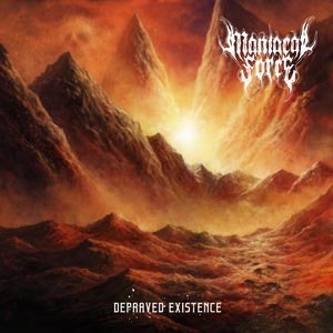 "Image of Maniacal Force "" Depraved Existence"""