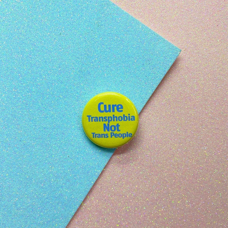 Image of Cure Transphobia Not Trans People Button Badge