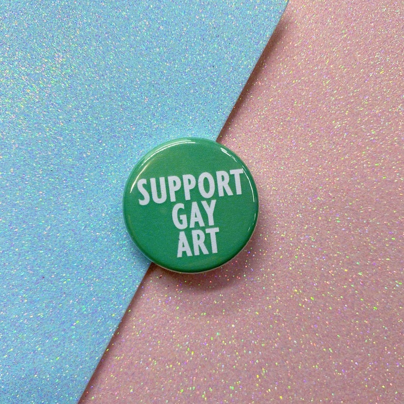 Image of Support Gay Art Button Badge