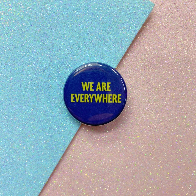 Image of We Are Everywhere Button Badge