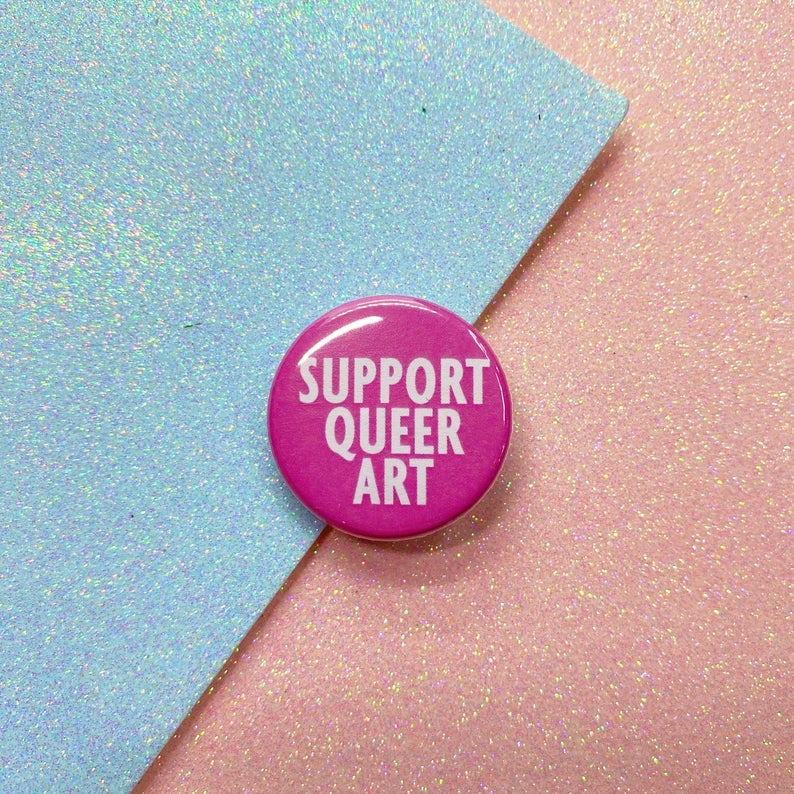 Image of Support Queer Art Button Badge