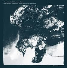 Image of Daniel Menche / William Fowler Collins - Split LP