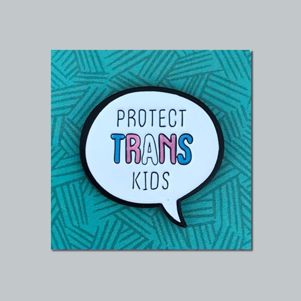 "Image of ""Protect Trans Kids"" Soft Enamel Pin"