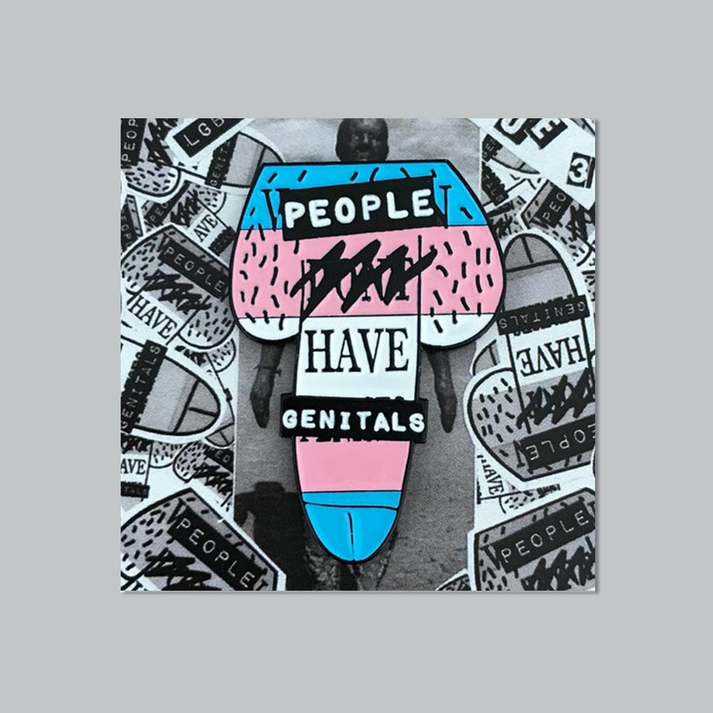 "Image of ""People Have Genitals"" Soft Enamel Pin"