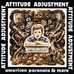 "Image of ATTITUDE ADJUSTMENT - ""American Paranoia & More"" Lp + DVD"