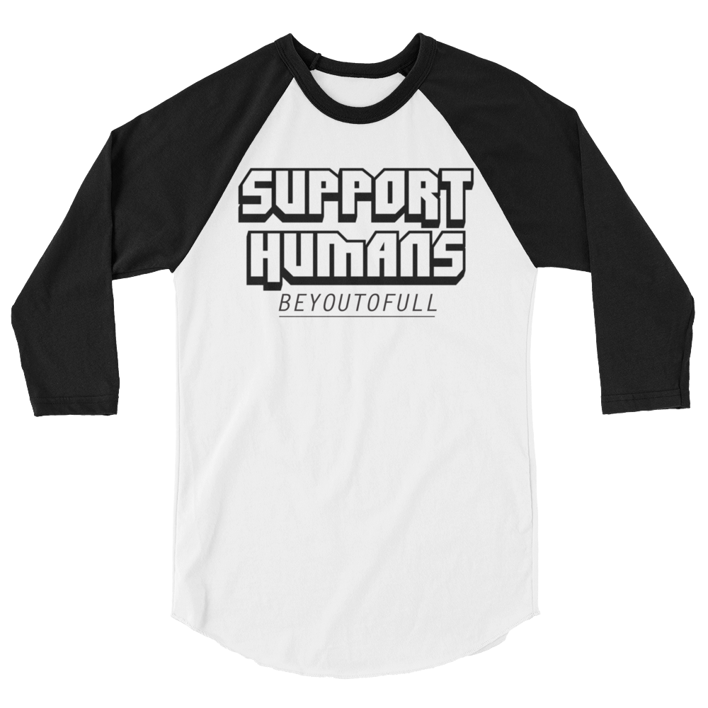 Image of SUPPORT HUMANS - BEYOUTOFULL. Unisex 3/4 Sleeve Raglan T Shirt