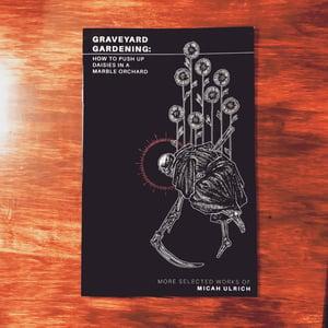 Image of Graveyard Gardening - Selected Works of Micah Ulrich Vol. 2