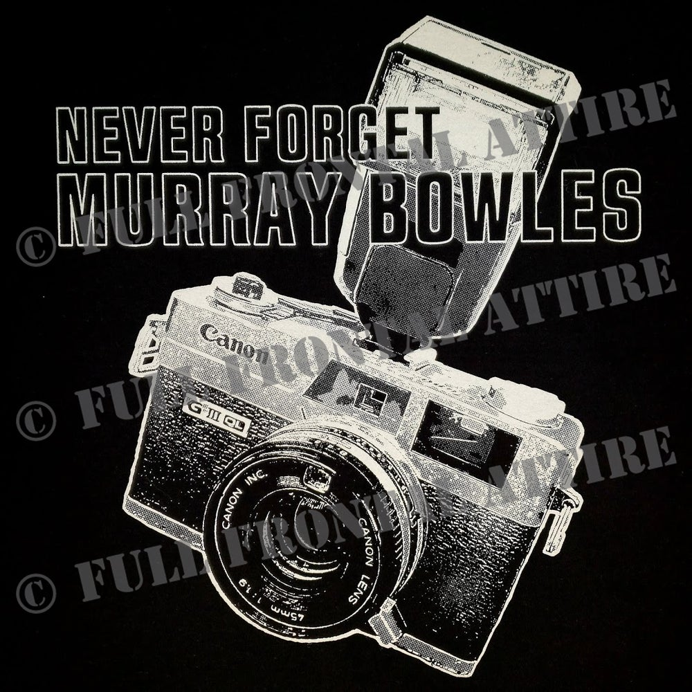 Image of NEVER FORGET MURRAY BOWLES