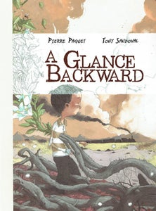 Image of A Glance Backward - Author: Pierre Paquet - Artist: Tony Sandoval
