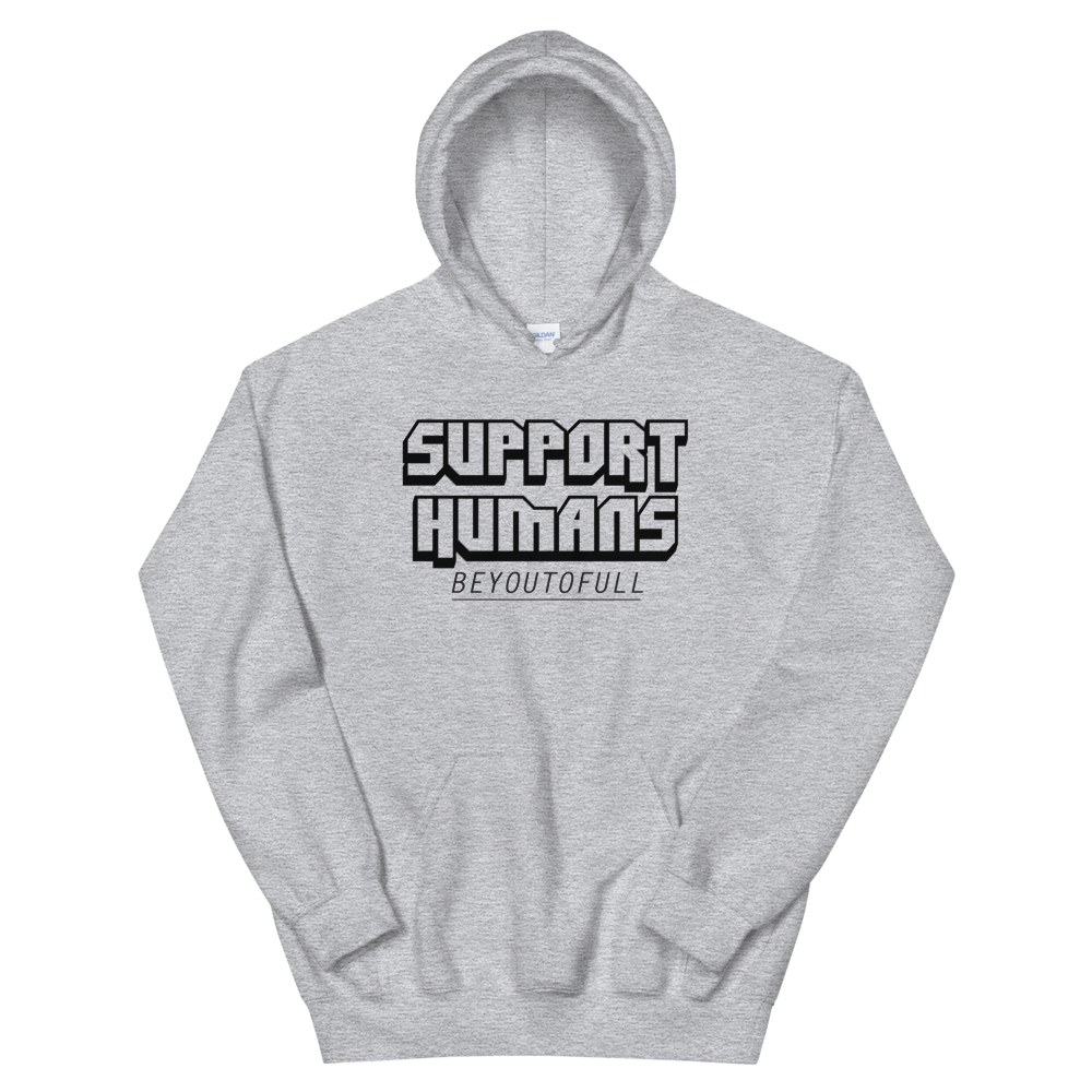 Image of SUPPORT HUMANS / BE YOU TO FULL - GREY HOODIE