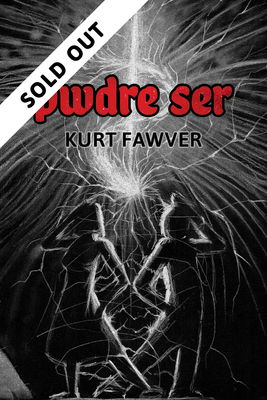 Image of Pwdre Ser (Kurt Fawver)