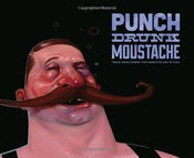 Image of Punch Drunk Moustache: Visual Development for Animation and Beyond.