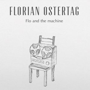 Image of Florian Ostertag - Flo and The Machine - Vinyl