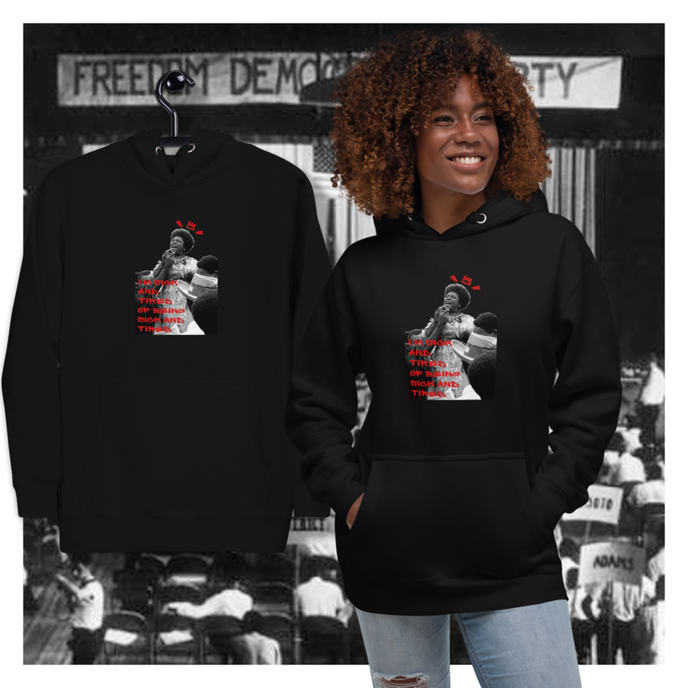"""Sick and Tired"" Fannie Lou Hamer Hoodie"