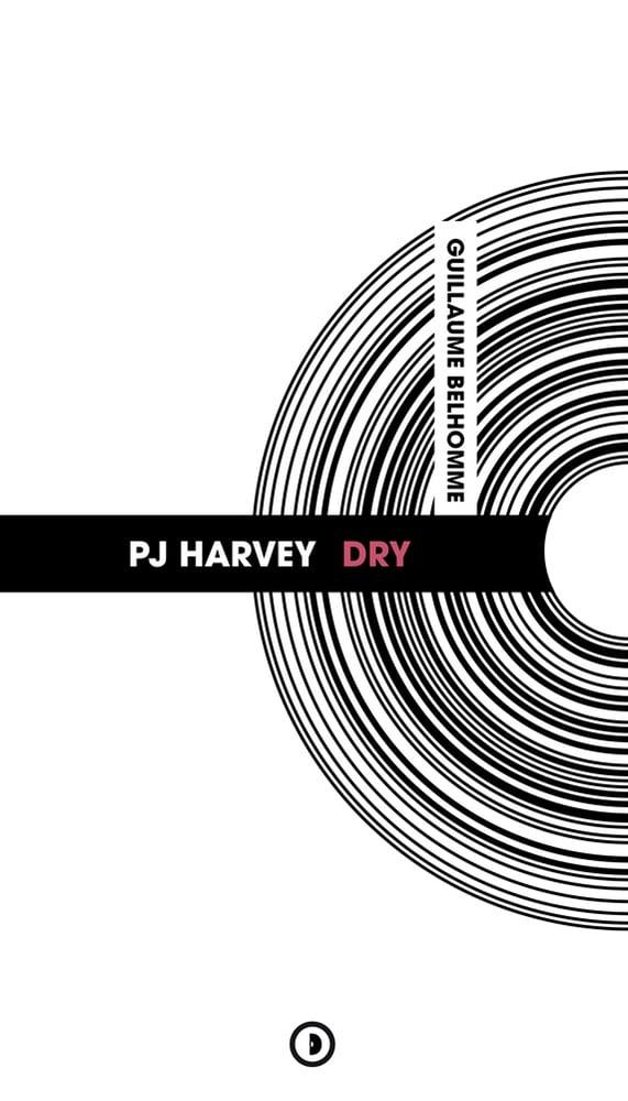 Image of « PJ Harvey : Dry » de Guillaume Belhomme