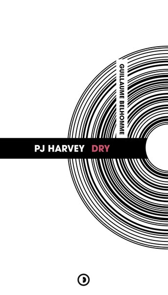 Image of « PJ Harvey : Dry » de Guillaume Belhomme