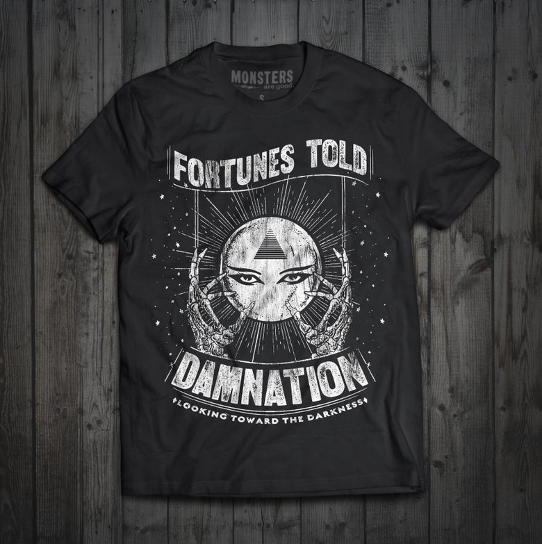 "Image of ""Fortunes told"" toward the darkness tshirt"