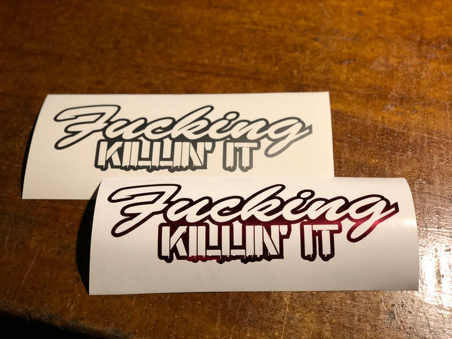 "Image of 10"" Fucking kill'n it decal"