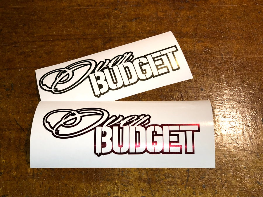 "Image of 8"" Over Budget decal"