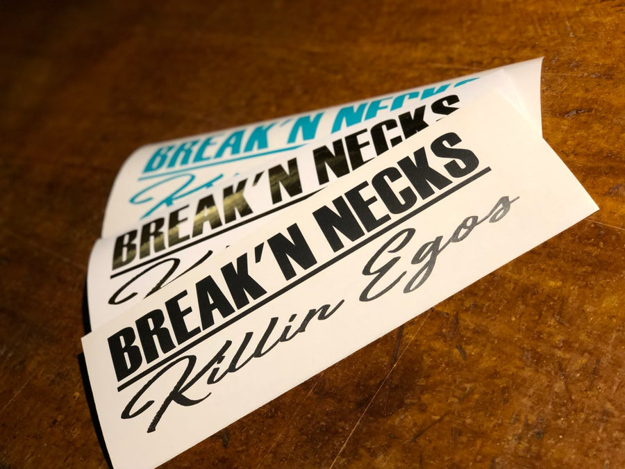 "Image of 10"" Break'n Necks and killin Egos decal"
