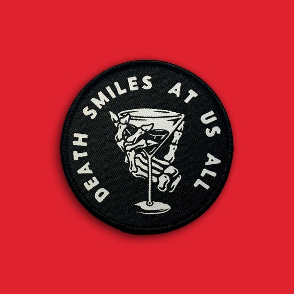 Image of 'Death Smiles At Us All' Patch