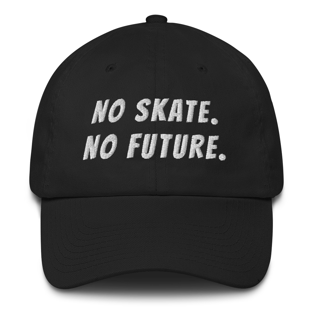 Image of No Skate/No Future - Unstructured 6 Panel Flat Embroidery Hat - Black