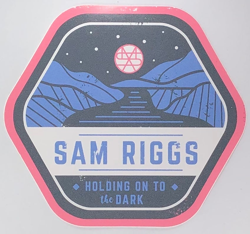 Image of Sam Riggs Holding On To The Dark Sticker