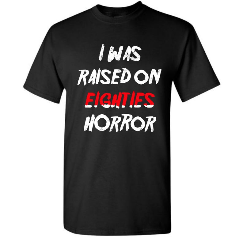 Image of Raised On 80's Horror (T-Shirt)