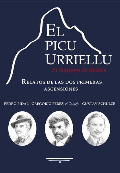 Image of EL PICU URRIELLU. RELATOS DE LAS DOS PRIMERAS ASCENSIONES.