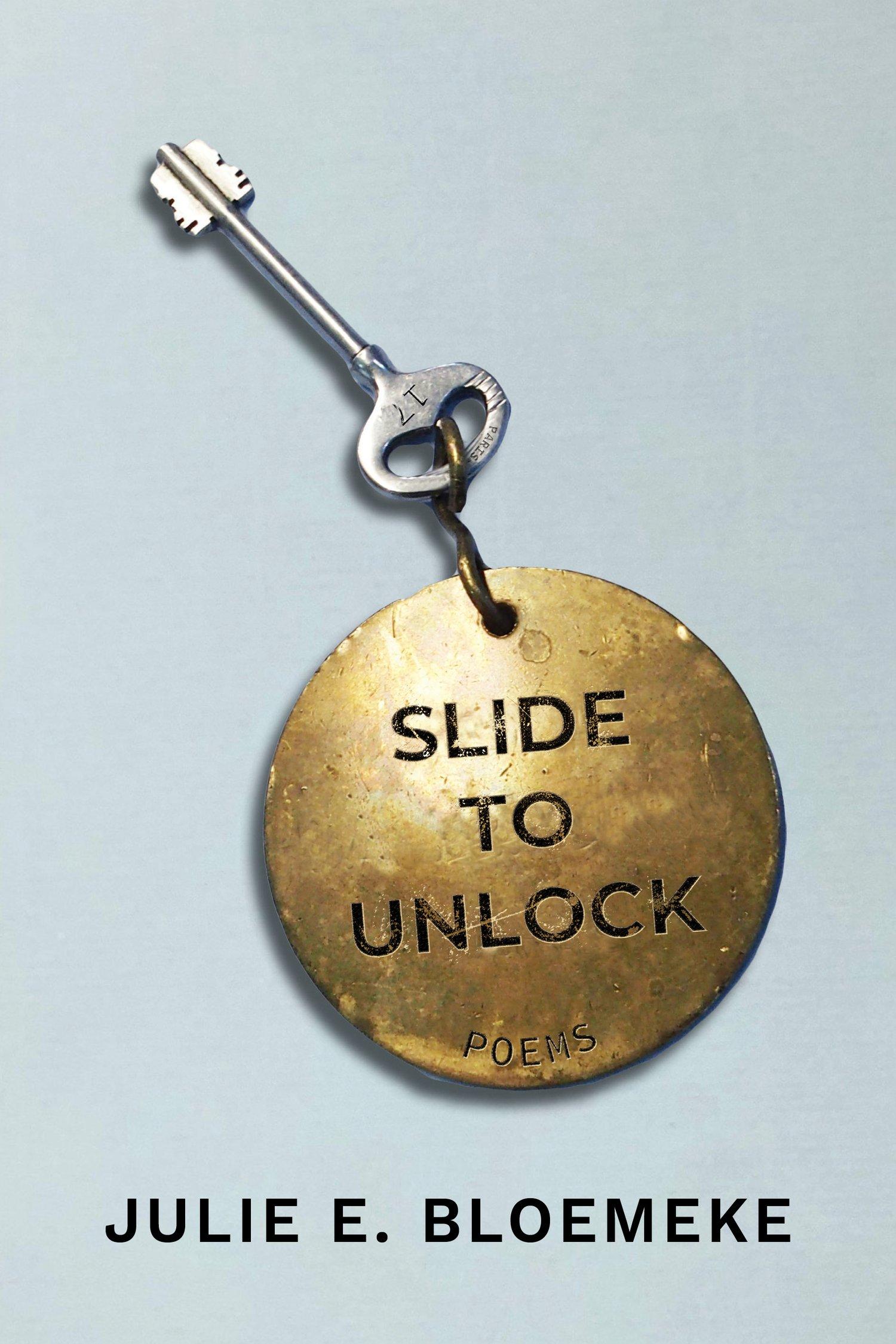 Image of Slide to Unlock by Julie E. Bloemeke