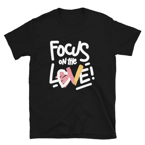 Image of Focus On The Love Short Sleeve T (Vibes In The City Edition)