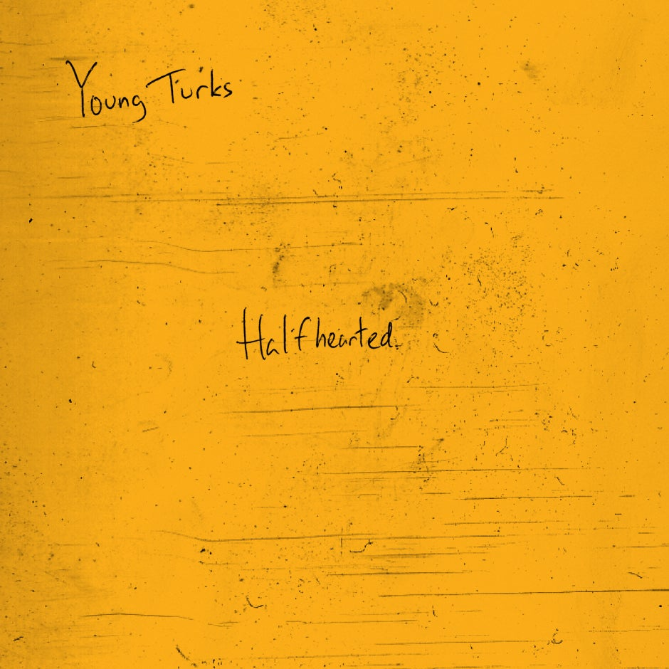 Image of Young Turks -Half Hearted Vinyl record
