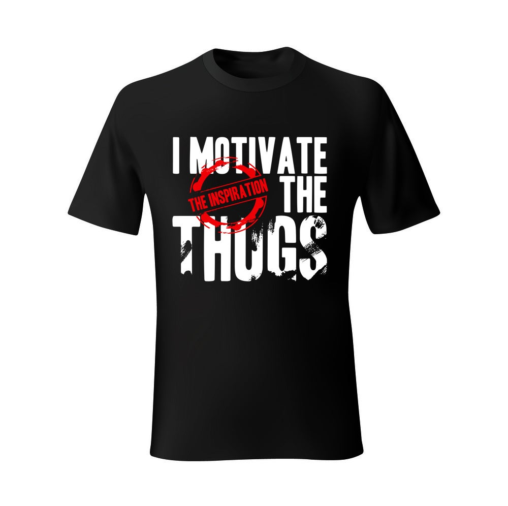 Image of I Motivate The Thugs (THE INSPIRATION)