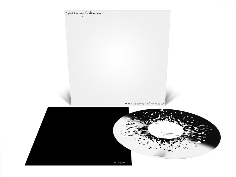 Image of total fucking destruction - …to be alive at the end of the world LP *Preorder