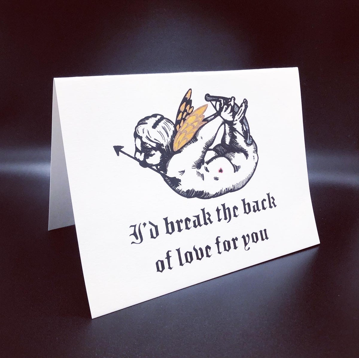 Image of I'd Break The Back of Love For You card