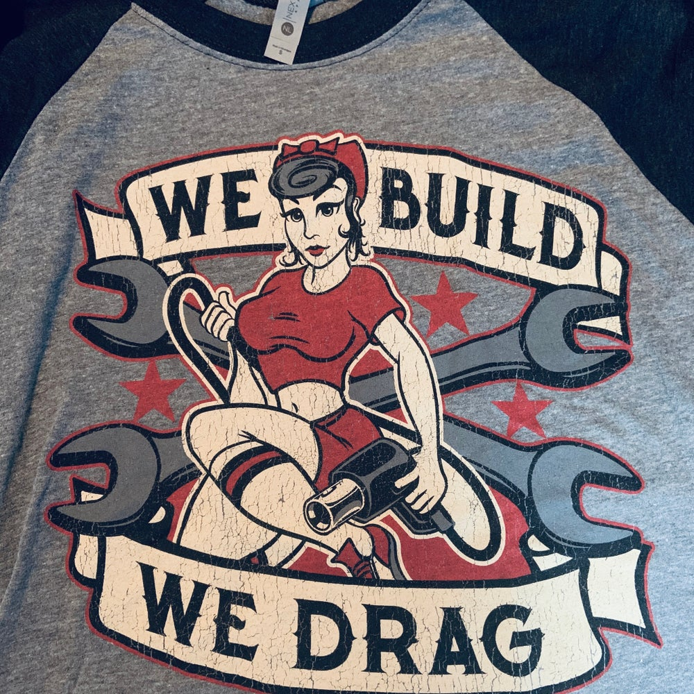 Image of WE BUILD WE DRAG - Raglan T's